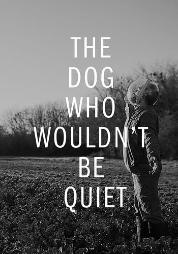 Dog Who Wouldn't Be Quiet, The