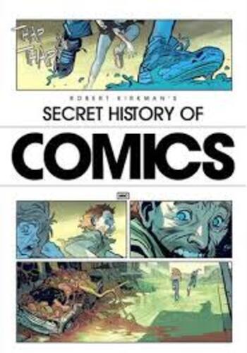 Visionaries: Robert Kirkman's Secret History Of Comics